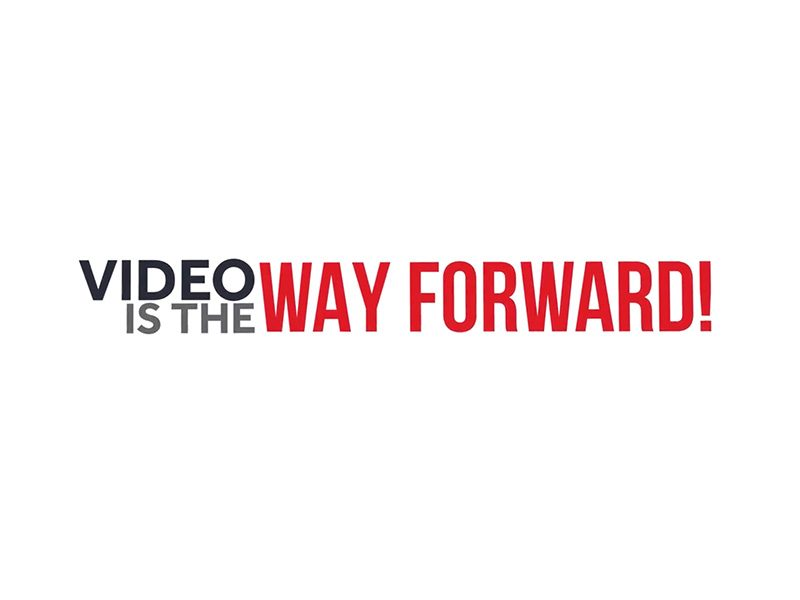 Video-Is-The-Way-Forward